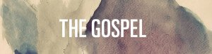 Lesson #10 - The Gospel Part I